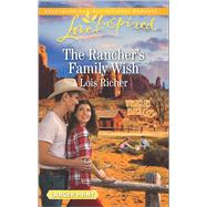 The Rancher's Family Wish by Richer, Lois, 9780373819195
