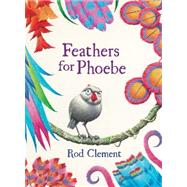 Feathers for Phoebe by Clement, Rod, 9780732289195
