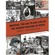 Ruhetag The Day-to-Day Life of the German Soldier in WWII by Pool, Jimmy L., 9780764349195