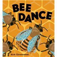 Bee Dance by Chrustowski, Rick; Chrustowski, Rick, 9780805099195
