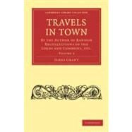 Travels in Town by Grant, James, 9781108009195