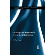 Philosophical Problems of Behavioural Economics by Heidl; Stefan, 9781138639195