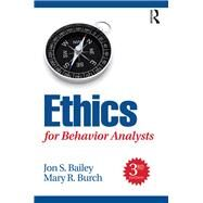 Ethics for Behavior Analysts, 3rd Edition by Bailey; Jon S., 9781138949195