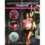 Anatomy, Physiology & Disease: Foundations for the Health Professions w/ Connect Plus by Roiger, Deborah; Bullock, Nia, 9781259659195