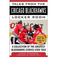 Tales from the Chicago Blackhawks Locker Room by Wittenberg, Harvey; Wolf, Bruce, 9781613219195