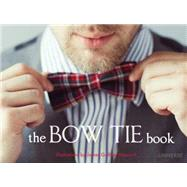 The Bow Tie Book by Hancock, James Gulliver, 9780789329196