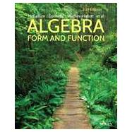 Algebra: Form and Function by McCallum, William G.; Connally, Eric; Hughes-Hallett, Deborah; Spiegler, Adam H.; Davidian, Ann, 9781118449196