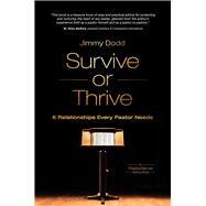 Survive or Thrive 6 Relationships Every Pastor Needs by Dodd, Jimmy, 9781434709196