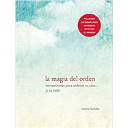 La magia del orden / The magic of order by Kondo, Marie, 9781941999196