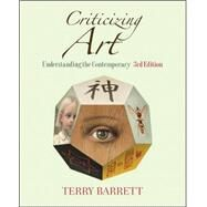 Criticizing Art : Understanding the Contemporary by Barrett, Terry, 9780073379197