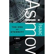 The End of Eternity by Asimov, Isaac, 9780765319197