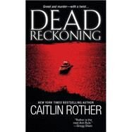Dead Reckoning by Rother, Caitlin, 9780786039197