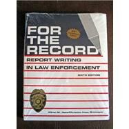 For the Record Report Writing in Law Enforcement by Hess / Orthmann, 9780940309197