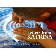 Letters from Katrina : Stories of Hope and Inspiration by Hoog, Mark, 9780977039197