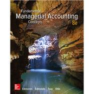 Fundamental Managerial Accounting Concepts by Edmonds, Thomas; Edmonds, Christopher; Tsay, Bor-Yi; Olds, Philip, 9781259569197