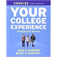Your College Experience Concise by Gardner, John N.; Barefoot, Betsy O., 9781319029197