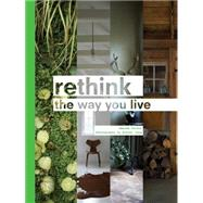 Rethink: The Way You Live by Talbot, Amanda; Vang, Mikkel, 9781452139197