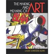 The Making and Meaning of Art by Adams, Laurie Schneider; Publishing, Ltd, Laurence King, 9780131779198