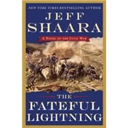 The Fateful Lightning by SHAARA, JEFF, 9780345549198