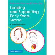 Leading and Supporting Early Years Teams: A practical guide by Price; Deborah, 9780415839198