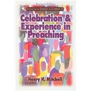 Celebration and Experience in Preaching by Mitchell, Henry H., 9780687649198