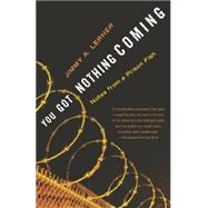 You Got Nothing Coming : Notes from a Prison Fish by LERNER, JIMMY A., 9780767909198