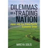 Dilemmas of a Trading Nation by Solís, Mireya, 9780815729198