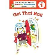 Richard Scarry's Readers (Level 1): Get That Hat! by Farber, Erica; Scarry, Huck, 9781402799198