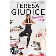 Standing Strong by Giudice, Teresa, 9781501179198