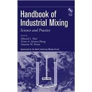 Handbook of Industrial Mixing : Science and Practice by Paul, Edward L.; Atiemo-Obeng, Victor; Kresta, Suzanne M., 9780471269199