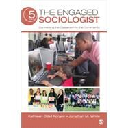 The Engaged Sociologist by Korgen, Kathleen Odell; White, Jonathan M., 9781483359199