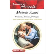 Wedded, Bedded, Betrayed by Smart, Michelle, 9780373139200