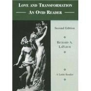 Love and Transformation : An Ovid Reader by Lafleur, Richard A.; Ovid, 9780673589200