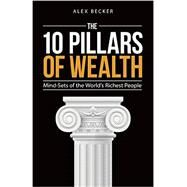 The 10 Pillars of Wealth by Becker, Alex, 9781612549200