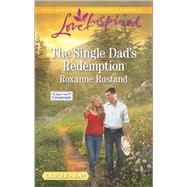The Single Dad's Redemption by Rustand, Roxanne, 9780373819201