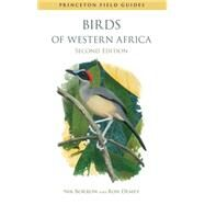 Birds of Western Africa by Borrow, Nik; Demey, Ron; Dowsett, Robert J. (CON), 9780691159201