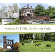 Maryland's Public Gardens & Parks by Glickman, Barbara, 9780764349201