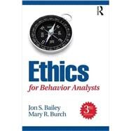 Ethics for Behavior Analysts, 3E by Bailey; Jon S., 9781138949201