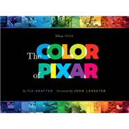 The Color of Pixar by Kratter, Tia; Lasseter, John, 9781452159201