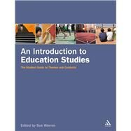 An Introduction to Education Studies The Student Guide to Themes and Contexts by Warren, Sue, 9780826499202