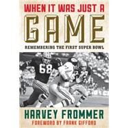 When It Was Just a Game by Frommer, Harvey; Gifford, Frank, 9781589799202