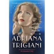 All the Stars in the Heavens by Trigiani, Adriana, 9780062319203