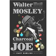 Charcoal Joe by Mosley, Walter, 9780385539203
