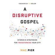 A Disruptive Gospel by Pier, Mac; Keller, Tim, 9780801019203
