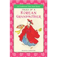 Tales of a Korean Grandmother by Carpenter, Frances, 9780804849203