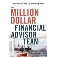 The Million-dollar Financial Advisor Team by Mullen, David J., Jr., 9780814439203