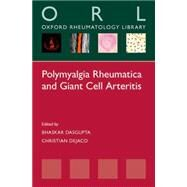 Polymyalgia Rheumatica and Giant Cell Arteritis by Dasgupta, Bhaskar; Dejaco, Christian, 9780198729204