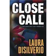 Close Call by Disilverio, Laura, 9780738749204