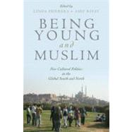 Being Young and Muslim New Cultural Politics in the Global South and North by Herrera, Linda; Bayat, Asef, 9780195369205