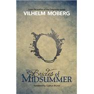 The Brides of Midsummer by Moberg, Vilhelm; Brunot, Gudrun, 9780873519205